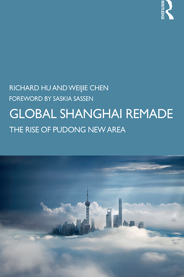Global Shanghai Remade: The Rise of Pudong New Area book cover
