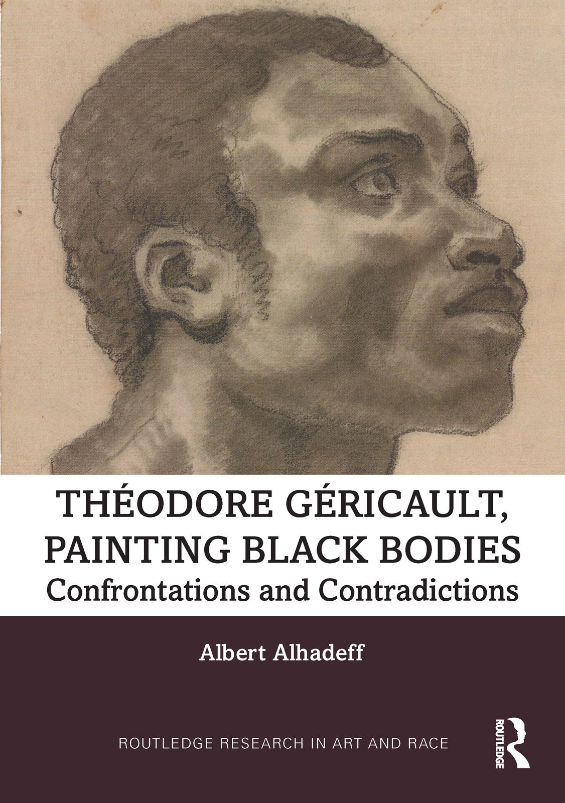 Theodore Gericault, Painting Black Bodies: Confrontations and Contradictions book cover