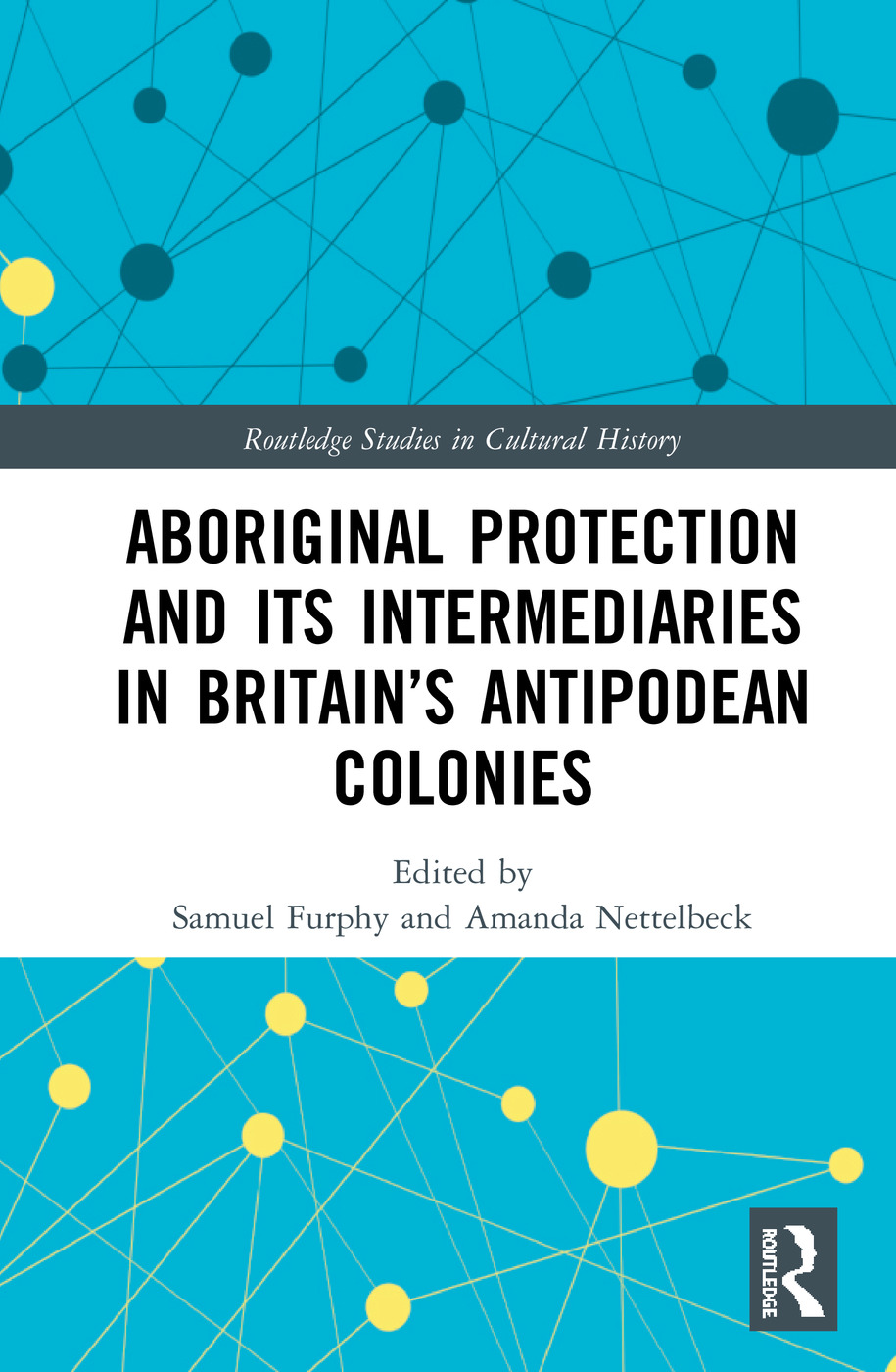 Aboriginal Protection and Its Intermediaries in Britain's Antipodean Colonies: 1st Edition (Hardback) book cover