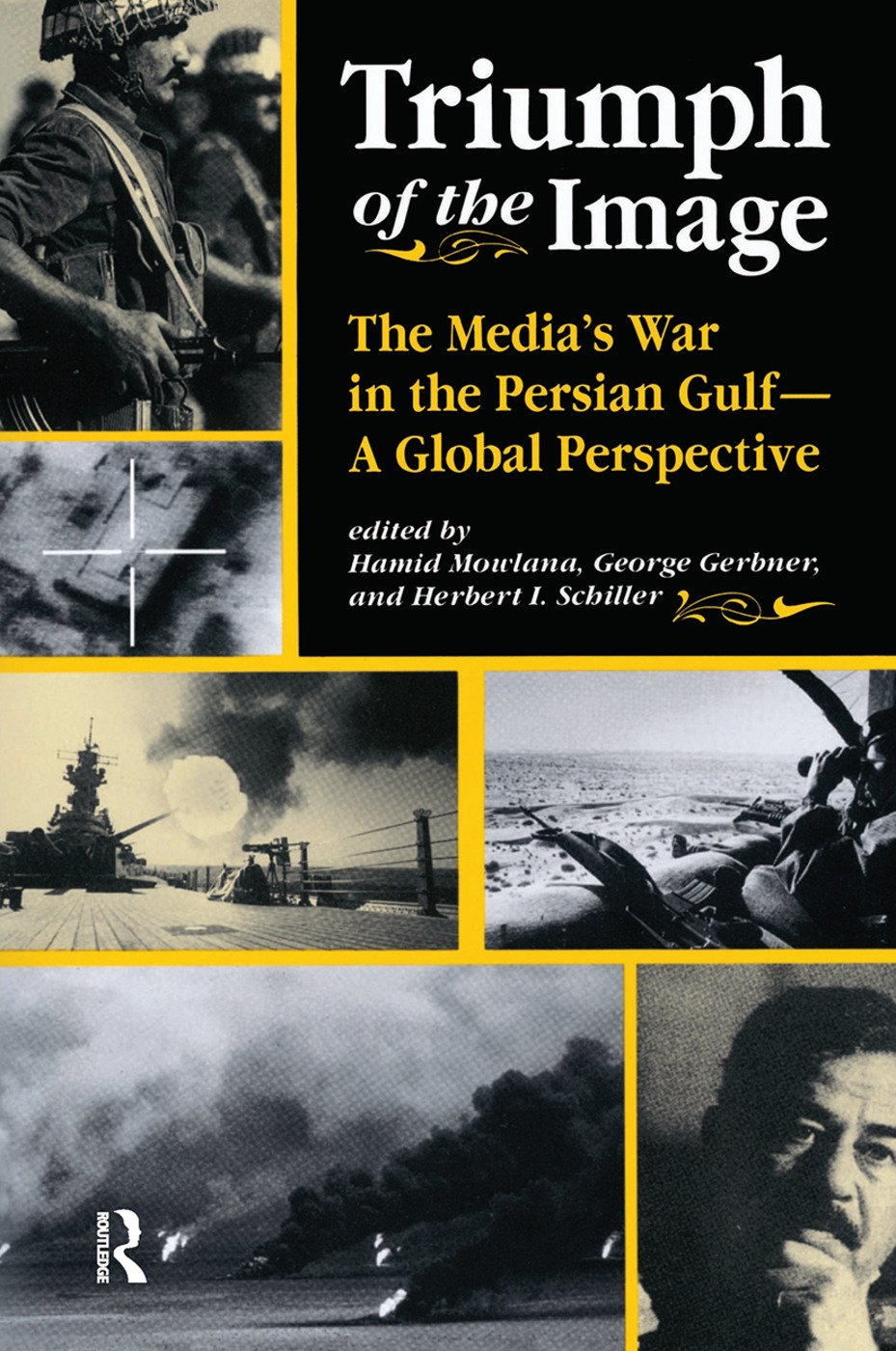 Triumph Of The Image: The Media's War In The Persian Gulf, A Global Perspective, 1st Edition (Hardback) book cover