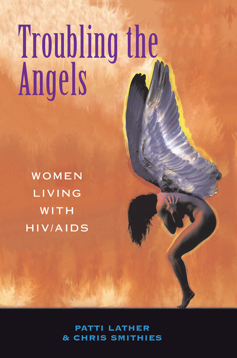 Troubling The Angels: Women Living With Hiv/aids book cover