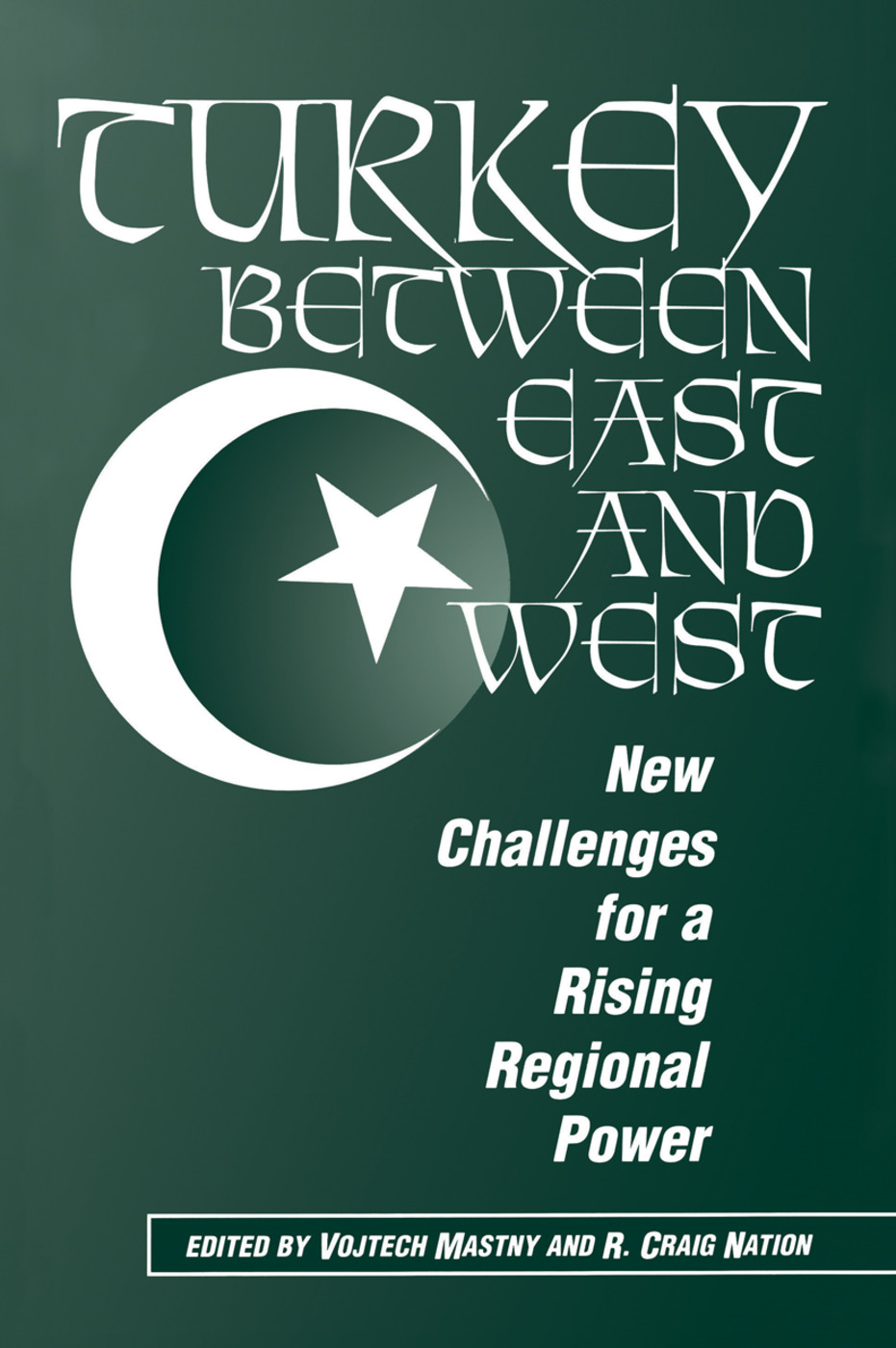 Turkey Between East And West: New Challenges For A Rising Regional Power, 1st Edition (Hardback) book cover