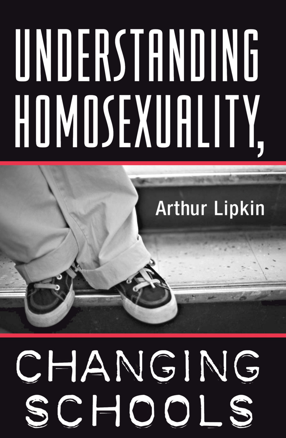 Understanding Homosexuality, Changing Schools: 1st Edition (Hardback) book cover