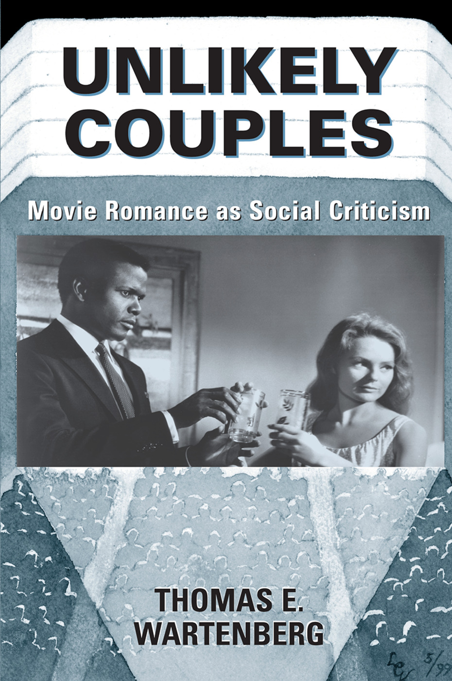 Unlikely Couples: Movie Romance As Social Criticism, 1st Edition (Hardback) book cover