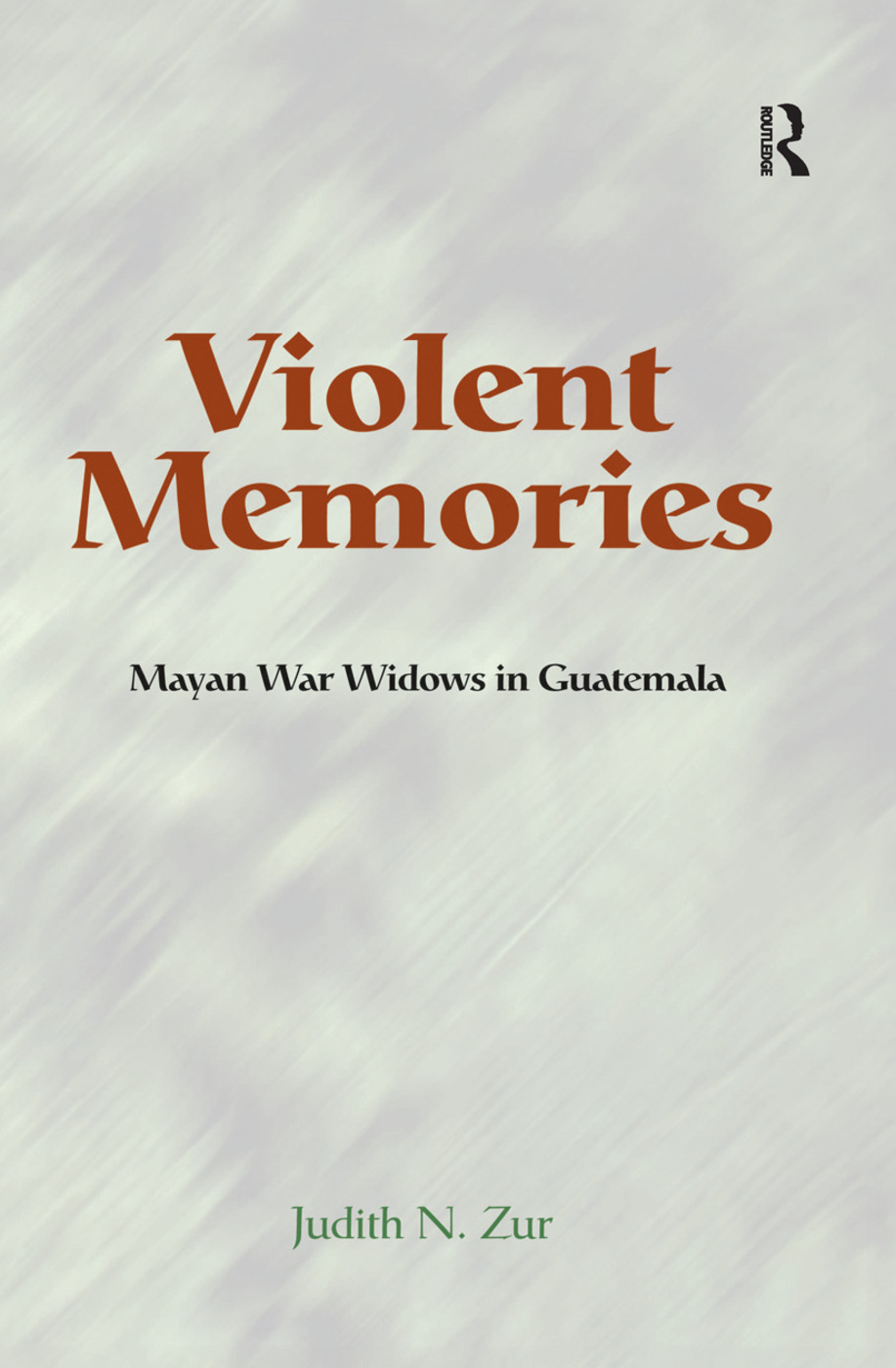Violent Memories: Mayan War Widows In Guatemala book cover