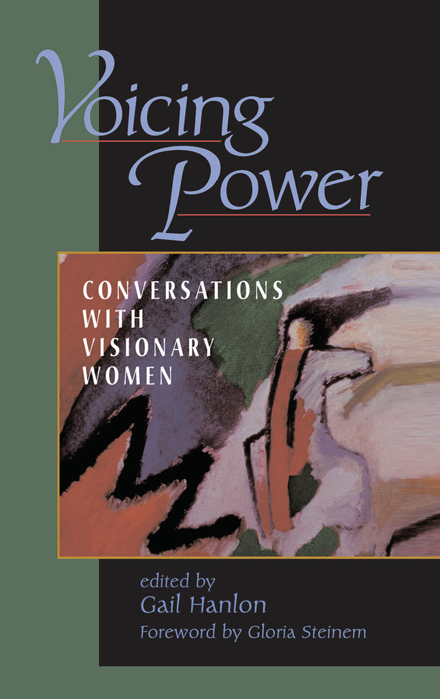Voicing Power: Conversations With Visionary Women, 1st Edition (Hardback) book cover