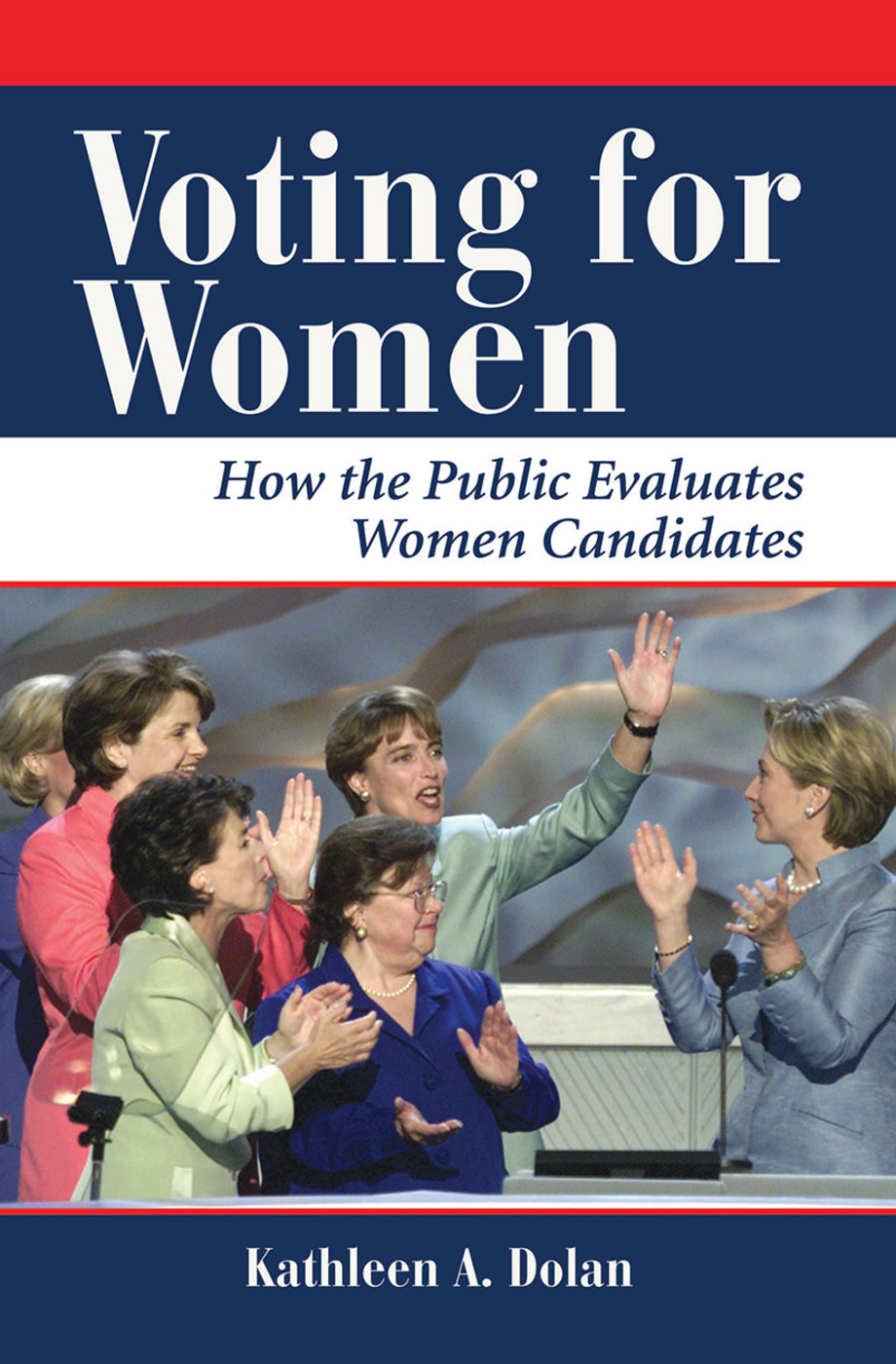 Voting For Women: How The Public Evaluates Women Candidates book cover