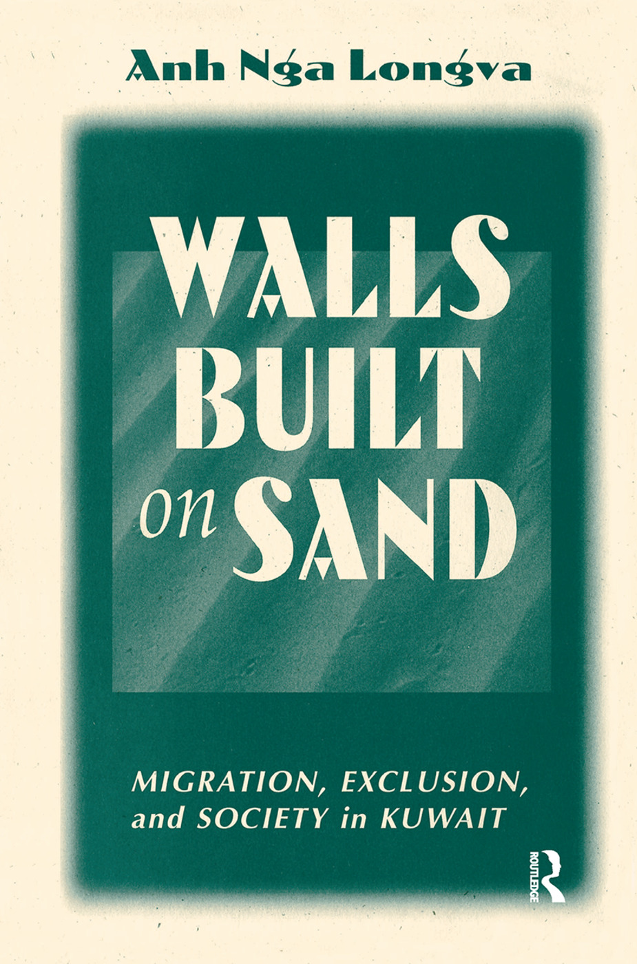 Walls Built On Sand: Migration, Exclusion, And Society In Kuwait, 1st Edition (Hardback) book cover
