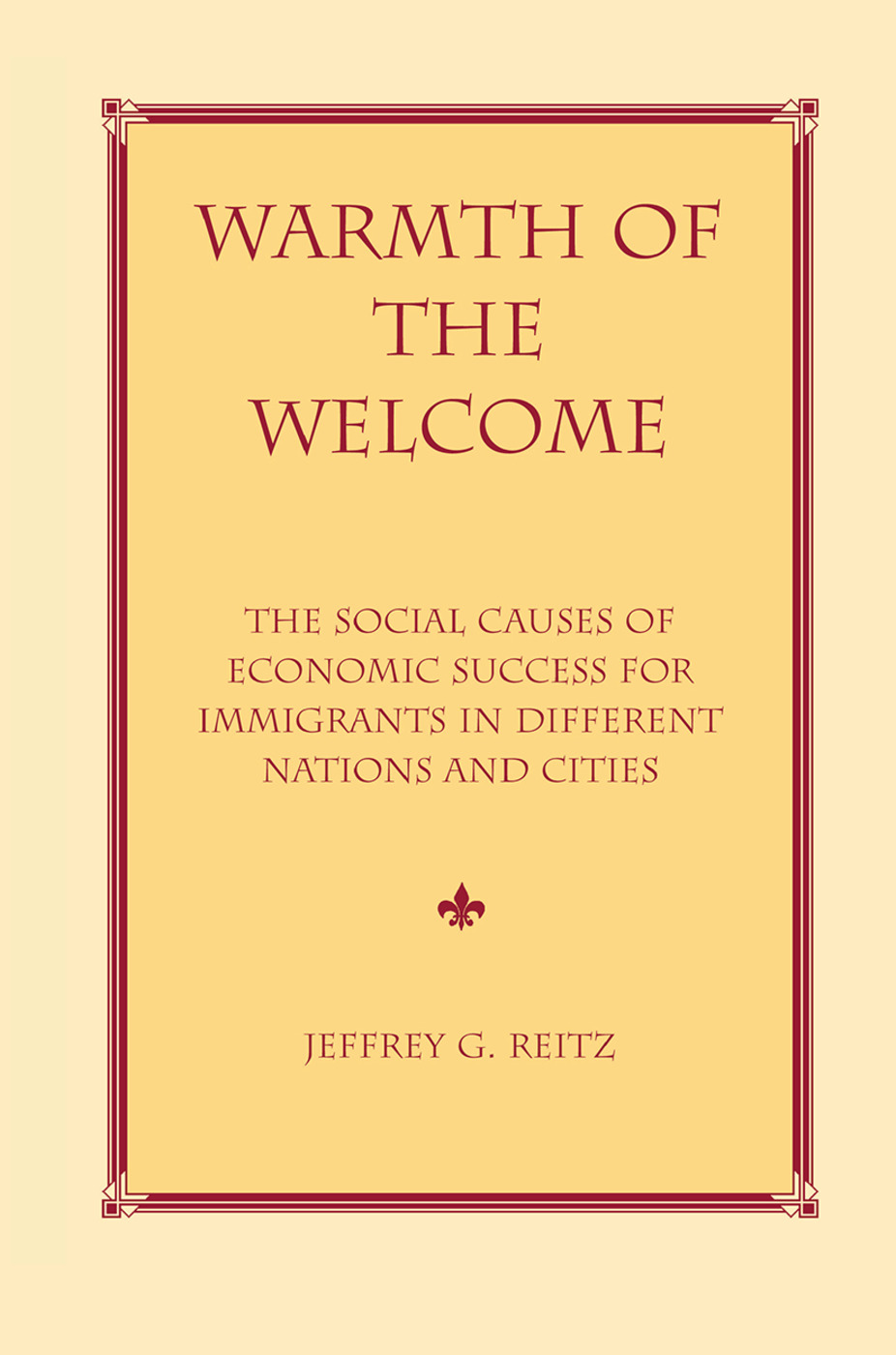 Warmth Of The Welcome: The Social Causes Of Economic Success In Different Nations And Cities, 1st Edition (Hardback) book cover