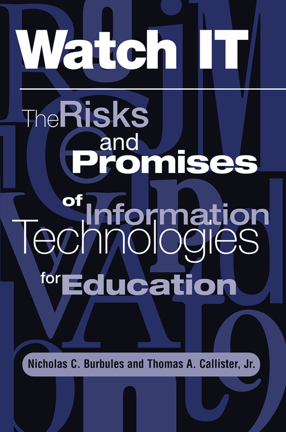 Watch It: The Risks And Promises Of Information Technologies For Education book cover