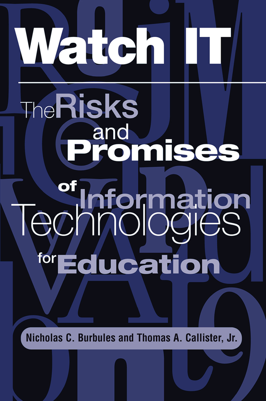 Watch It: The Risks And Promises Of Information Technologies For Education, 1st Edition (Hardback) book cover
