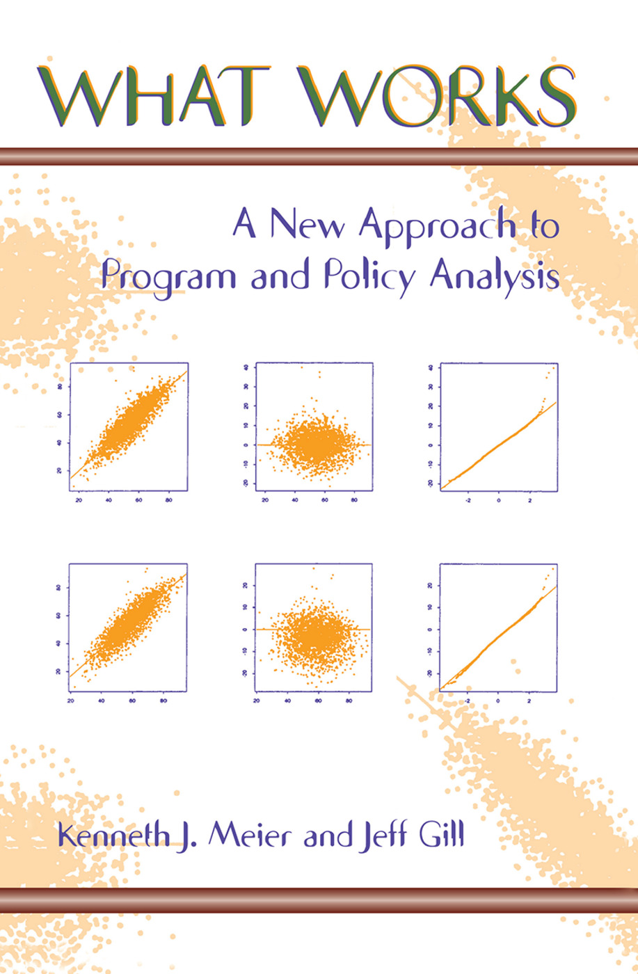 What Works: A New Approach To Program And Policy Analysis book cover