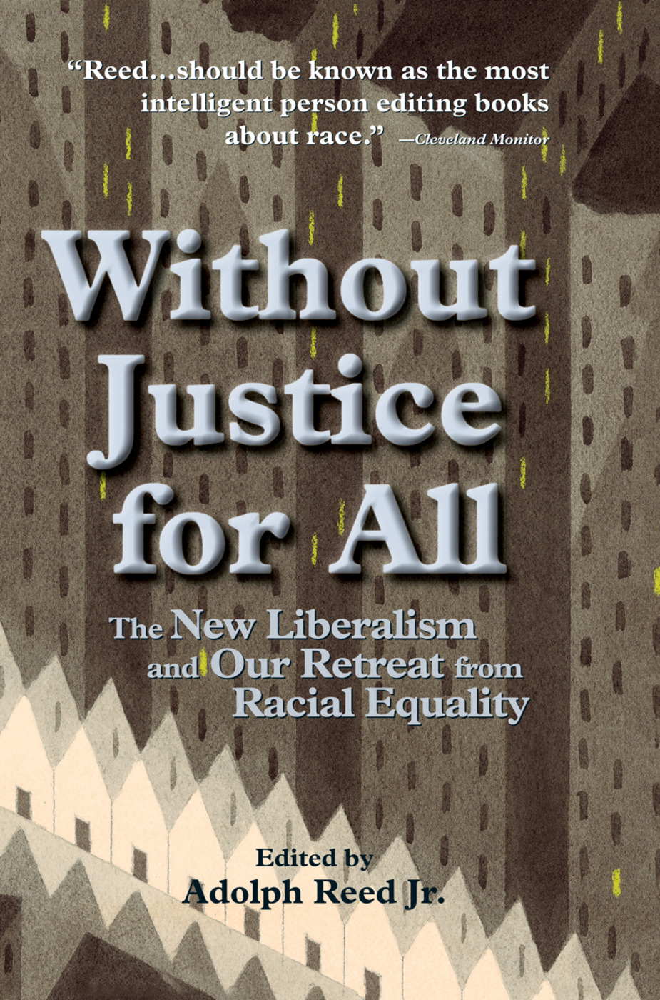 Without Justice For All: The New Liberalism And Our Retreat From Racial Equality, 1st Edition (Hardback) book cover