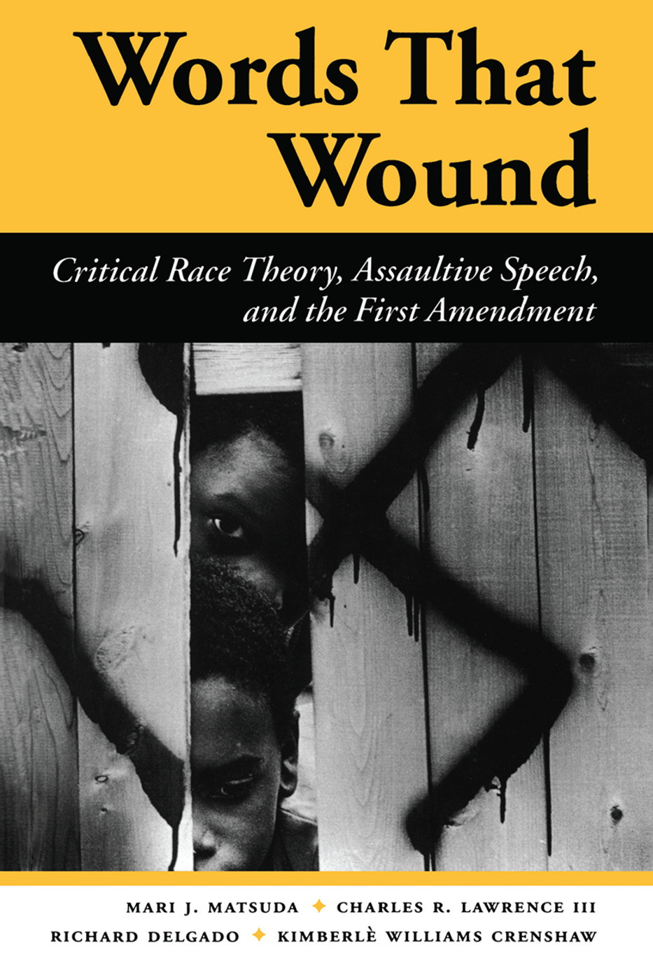 Words That Wound: Critical Race Theory, Assaultive Speech, And The First Amendment, 1st Edition (Hardback) book cover