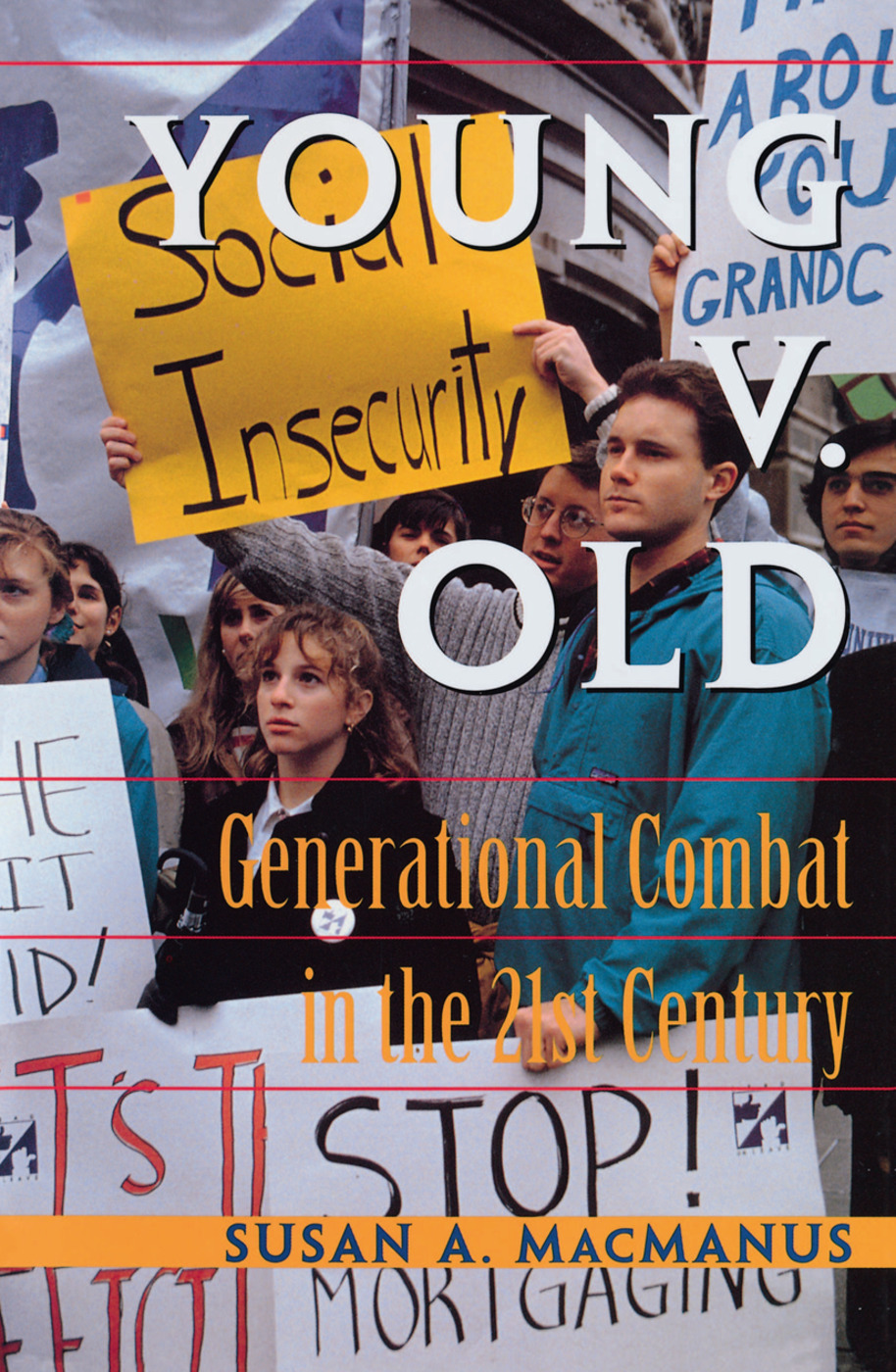 Young v. Old: Generational Combat In The 21st Century, 1st Edition (Hardback) book cover