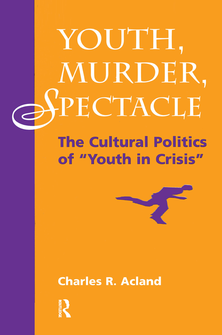 Youth, Murder, Spectacle: The Cultural Politics Of