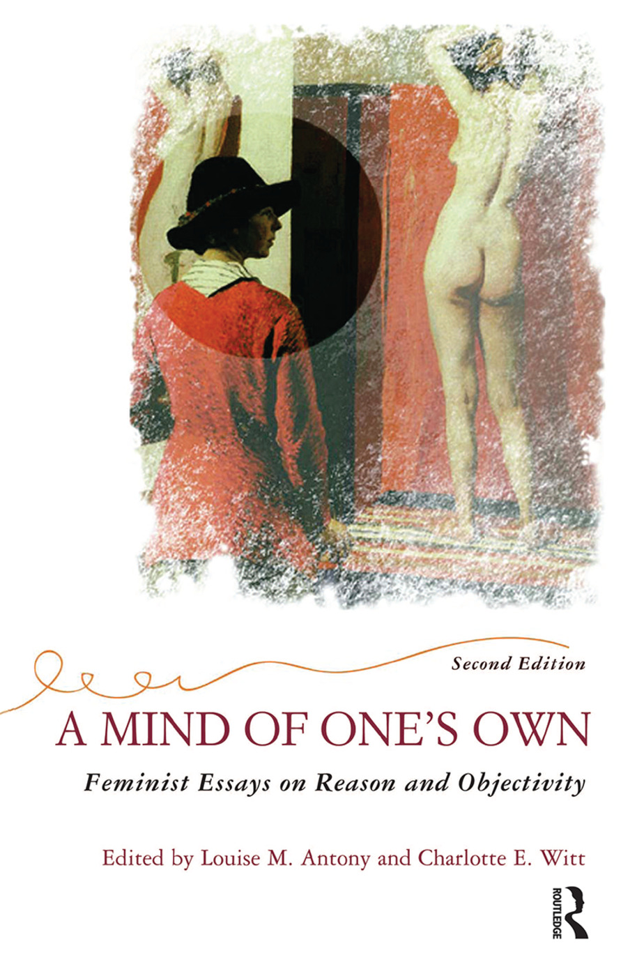 A Mind Of One's Own: Feminist Essays On Reason And Objectivity, 2nd Edition (Hardback) book cover