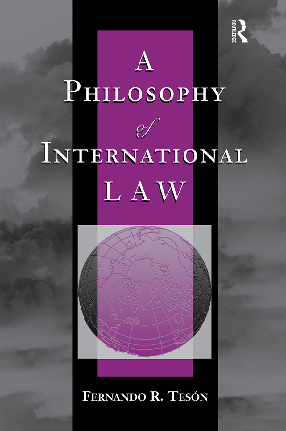 A Philosophy Of International Law: 1st Edition (Hardback) book cover