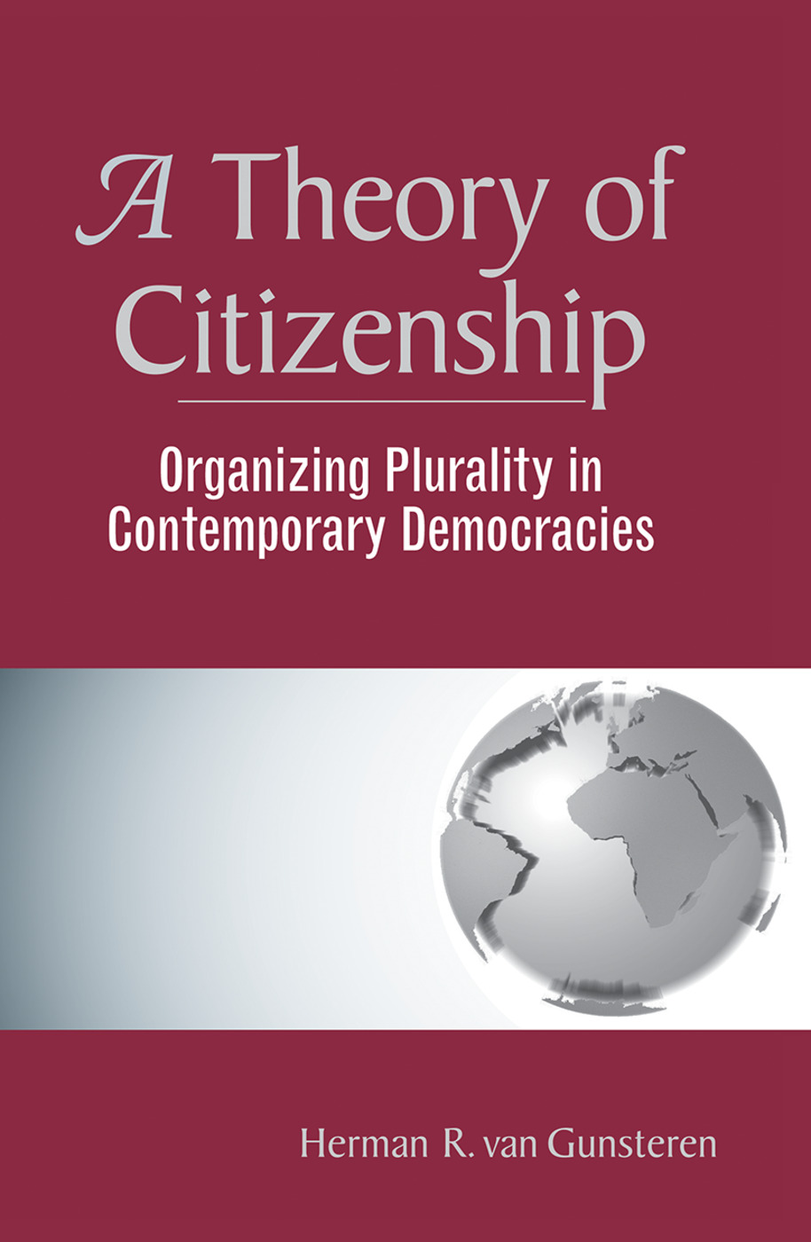 A Theory Of Citizenship: Organizing Plurality In Contemporary Democracies, 1st Edition (Hardback) book cover