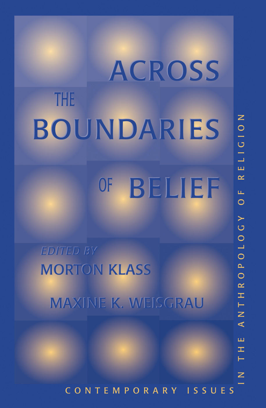 Across The Boundaries Of Belief: Contemporary Issues In The Anthropology Of Religion, 1st Edition (Hardback) book cover