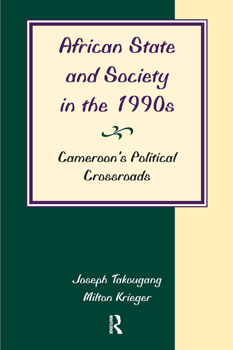 African State And Society In The 1990s: Cameroon's Political Crossroads book cover