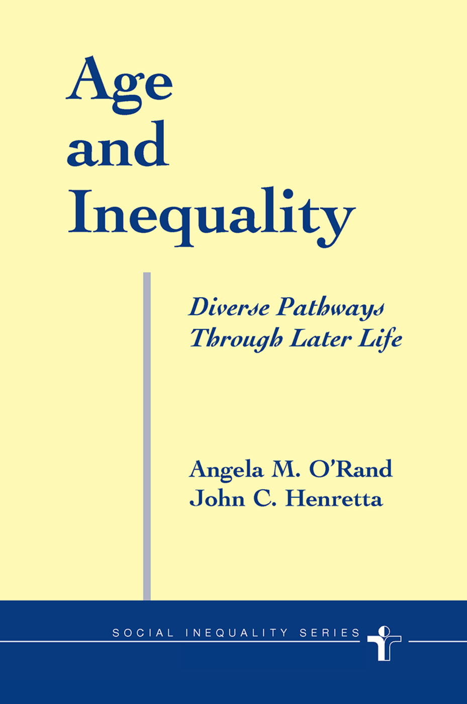 Age And Inequality: Diverse Pathways Through Later Life, 1st Edition (Hardback) book cover