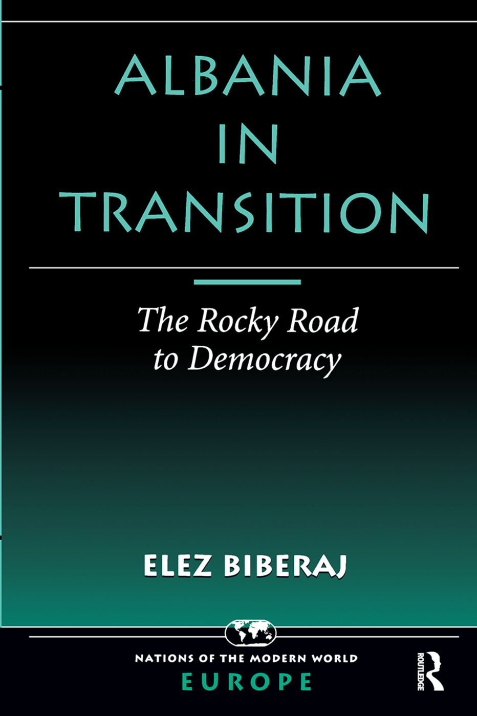 Albania In Transition: The Rocky Road To Democracy book cover