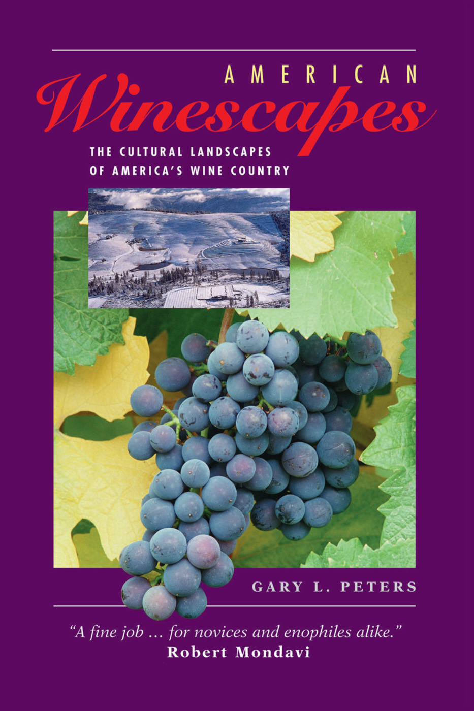 American Winescapes: The Cultural Landscapes Of America's Wine Country, 1st Edition (Hardback) book cover