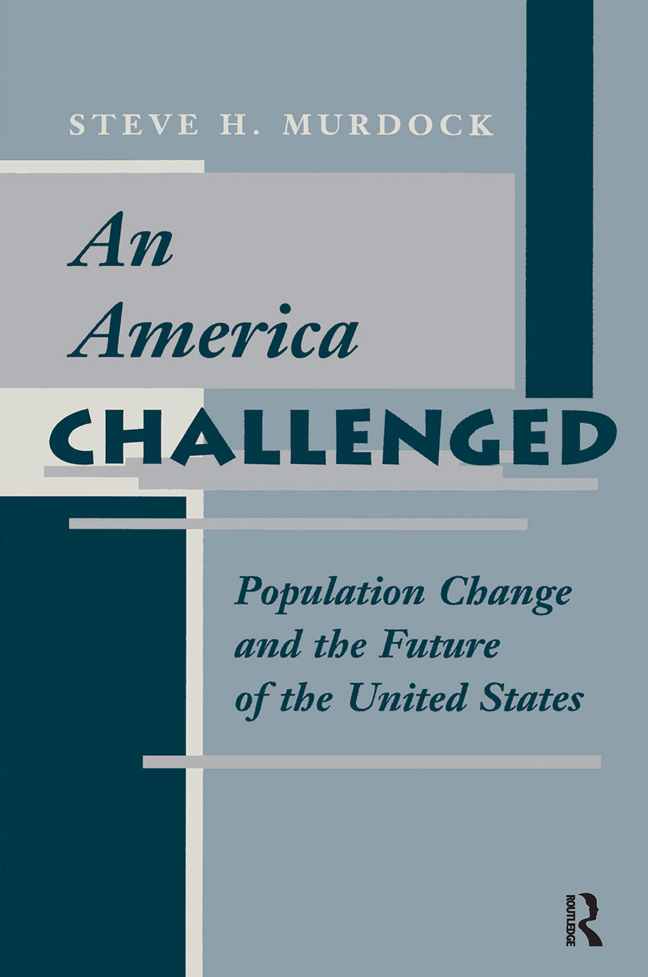 An America Challenged: Population Change And The Future Of The United States, 1st Edition (Hardback) book cover