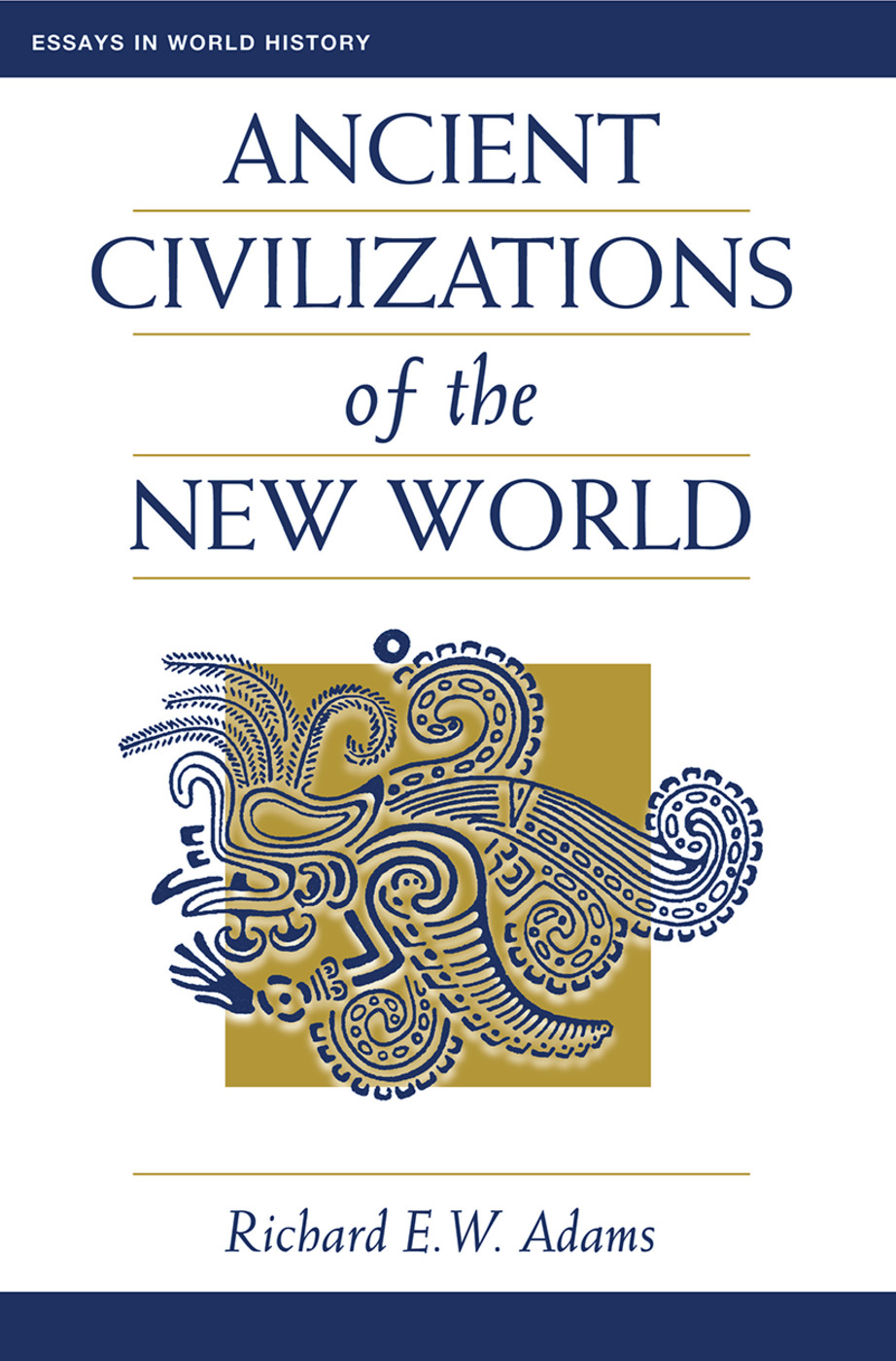 Ancient Civilizations Of The New World: 1st Edition (Hardback) book cover