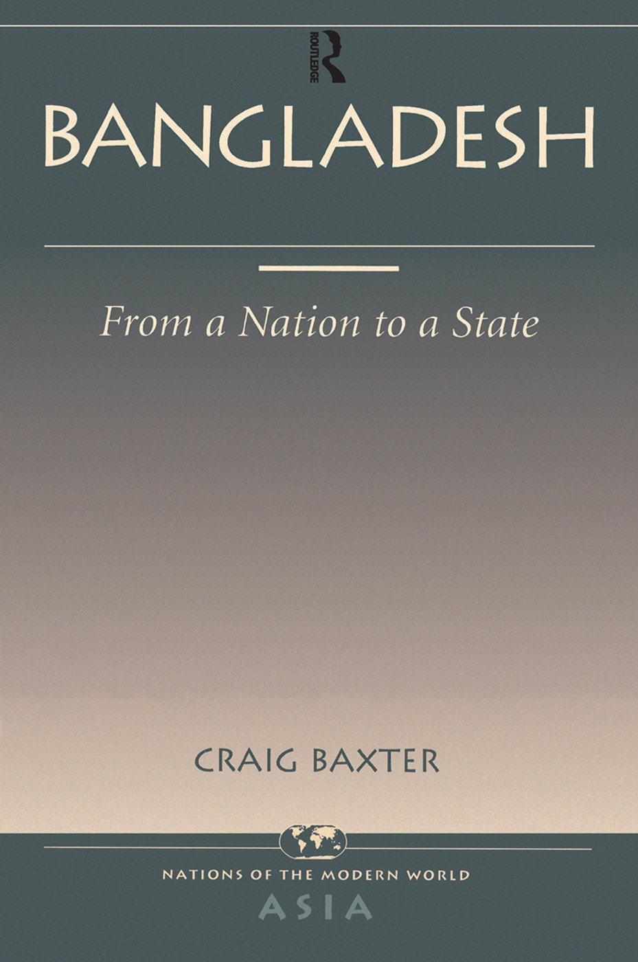 Bangladesh: From A Nation To A State, 1st Edition (Hardback) book cover