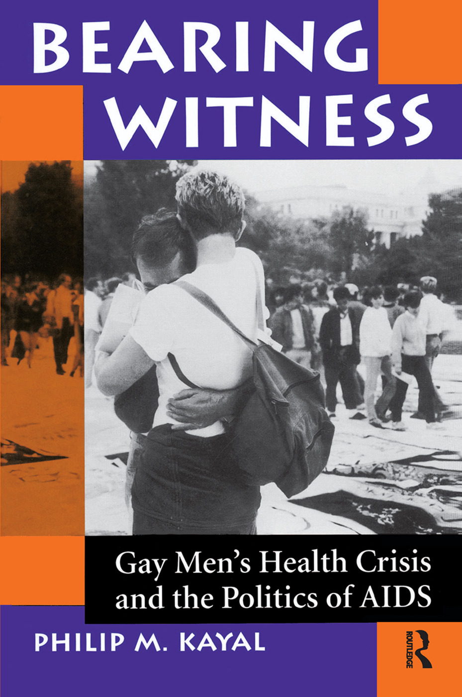 Bearing Witness: Gay Men's Health Crisis And The Politics Of Aids, 1st Edition (Hardback) book cover