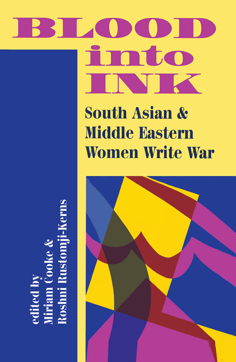 Blood Into Ink: South Asian And Middle Eastern Women Write War book cover