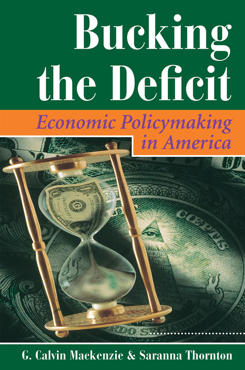 Bucking The Deficit: Economic Policymaking In America, 1st Edition (Hardback) book cover