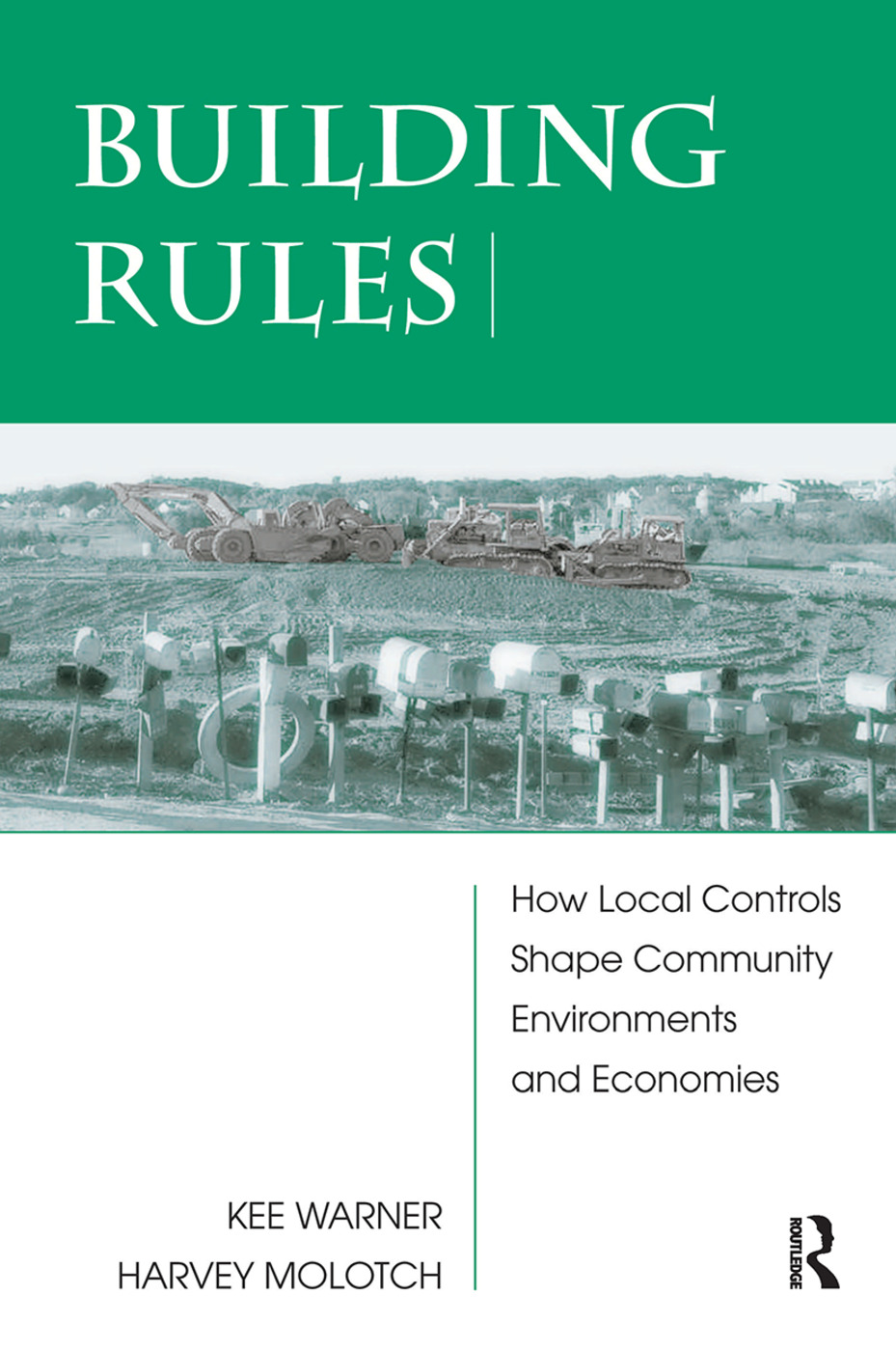 Building Rules: How Local Controls Shape Community Environments And Economies book cover