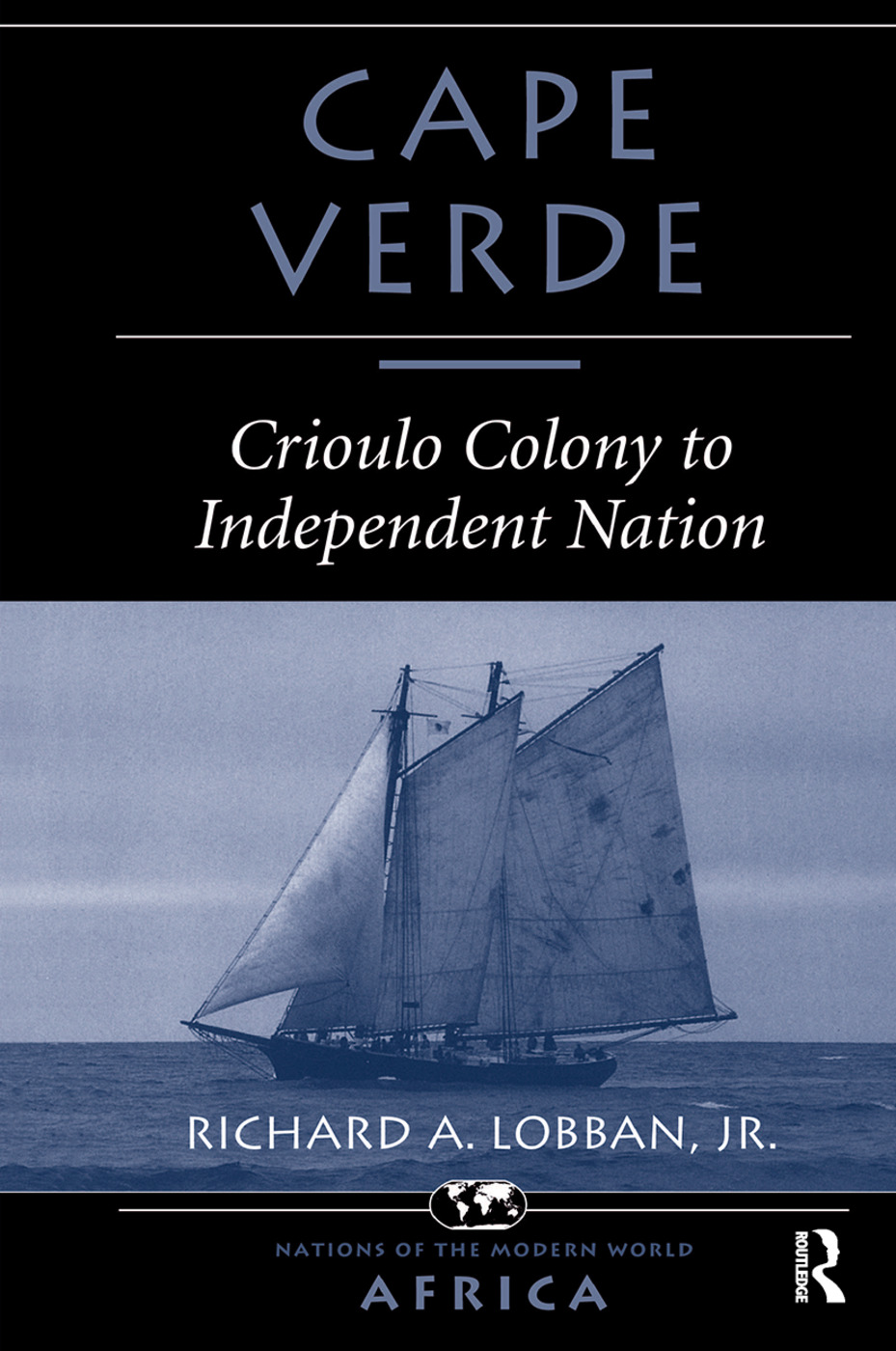 Cape Verde: Crioulo Colony To Independent Nation, 1st Edition (Hardback) book cover