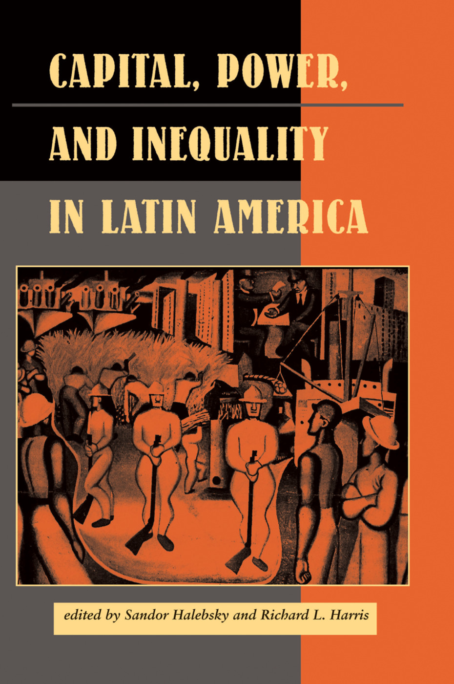 Capital, Power, And Inequality In Latin America: 1st Edition (Hardback) book cover