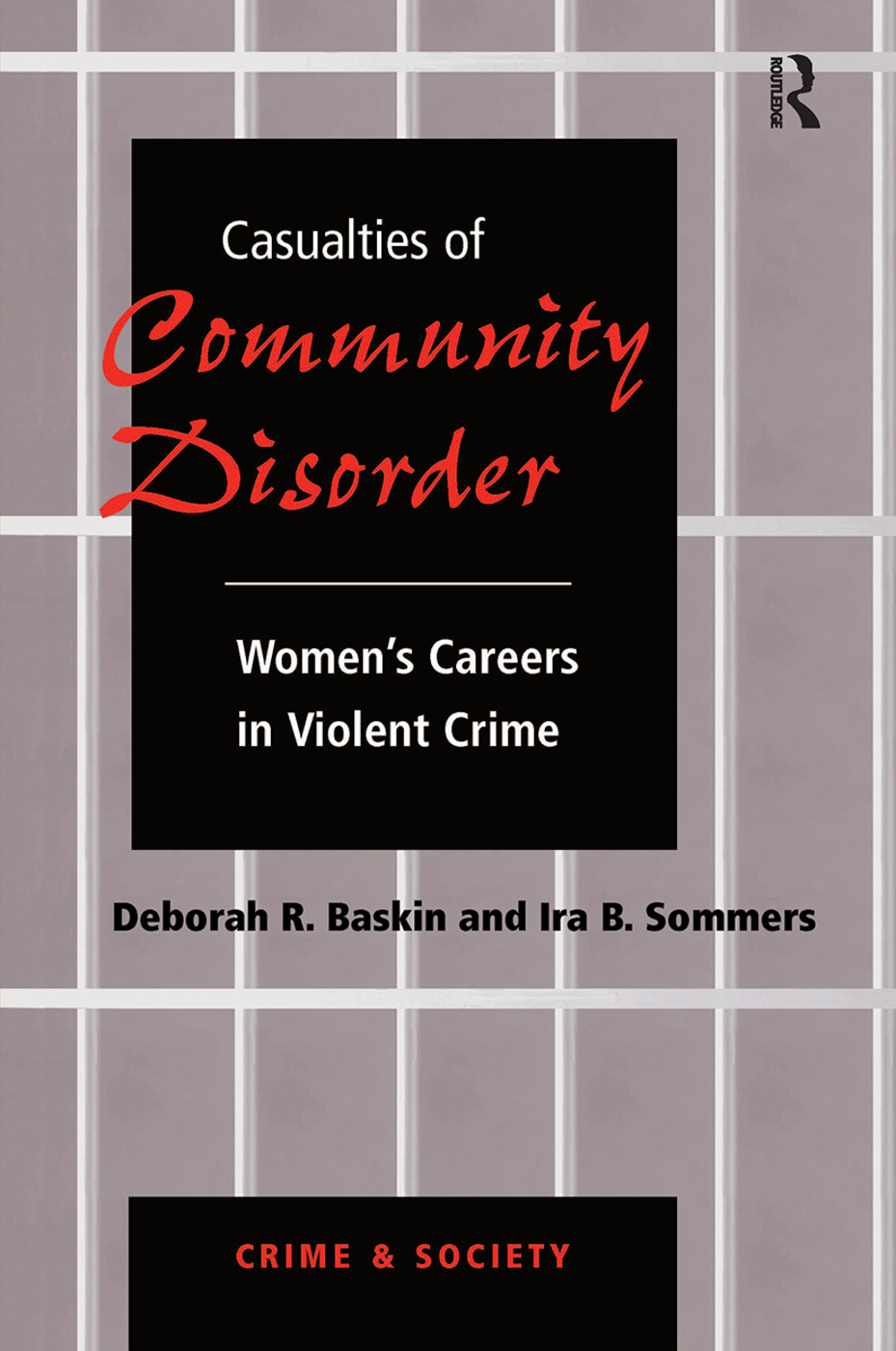 Casualties Of Community Disorder: Women's Careers In Violent Crime, 1st Edition (Hardback) book cover