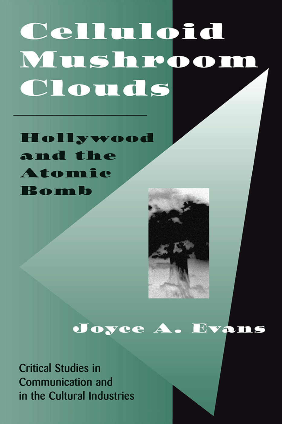 Celluloid Mushroom Clouds: Hollywood And Atomic Bomb, 1st Edition (Hardback) book cover