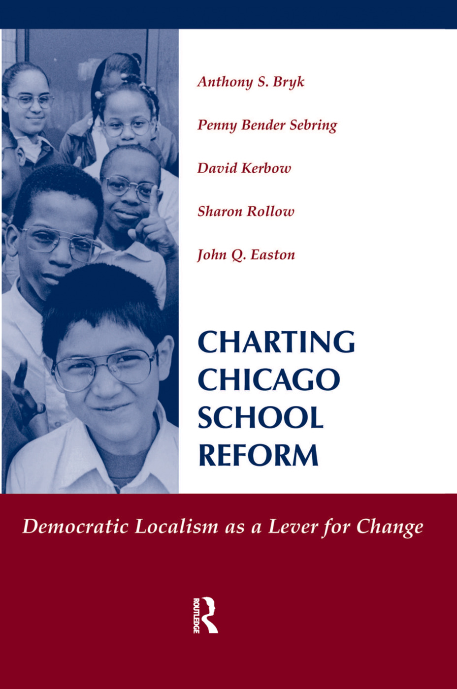 Charting Chicago School Reform: Democratic Localism As A Lever For Change book cover