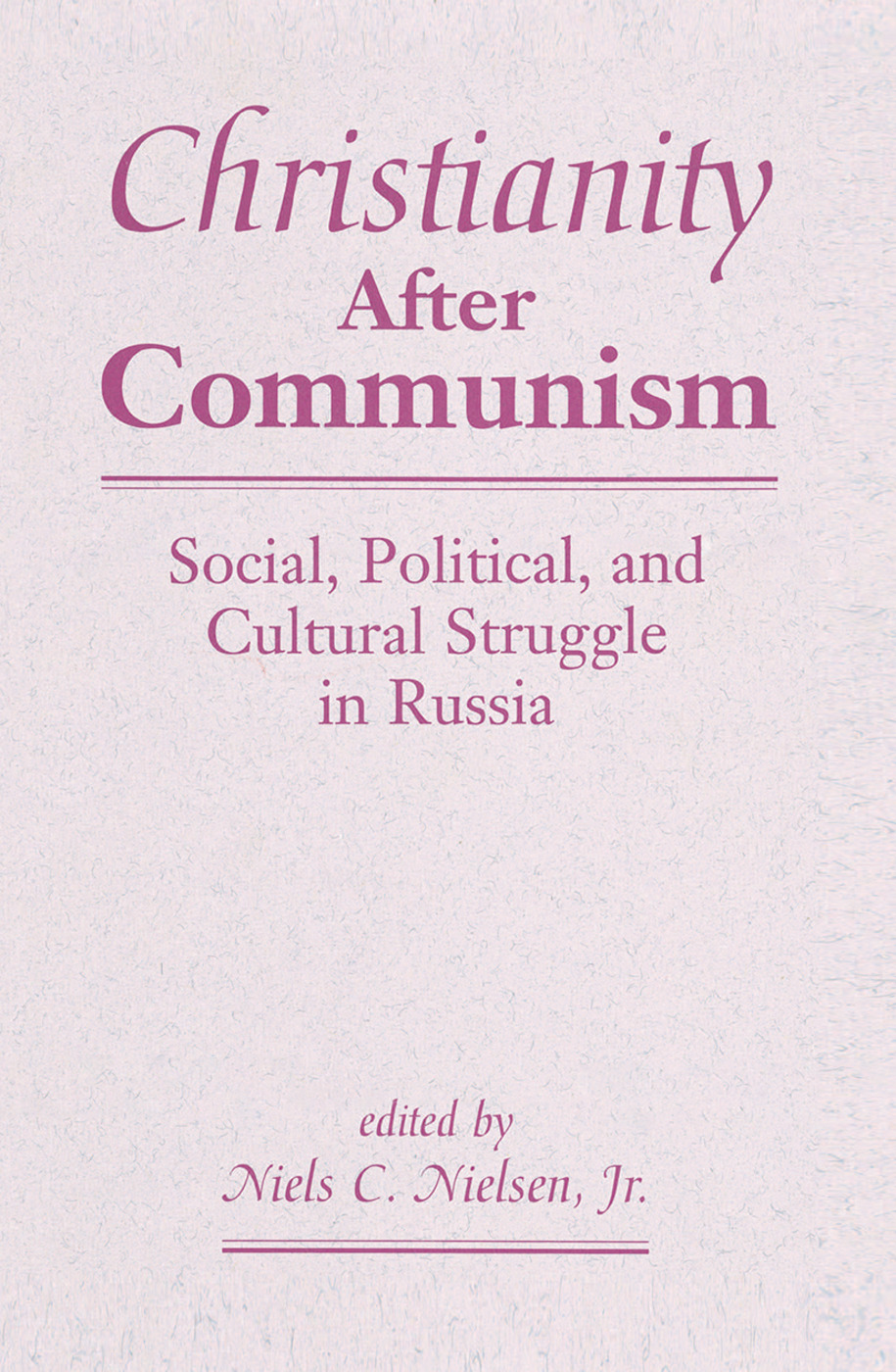 Christianity After Communism: Social, Political, And Cultural Struggle In Russia, 1st Edition (Hardback) book cover