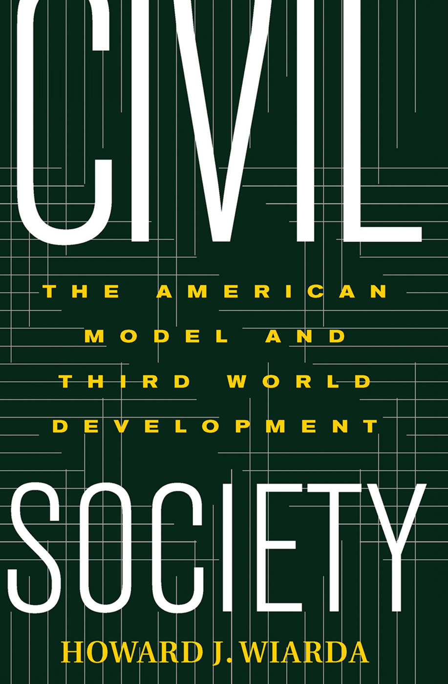 Civil Society: The American Model And Third World Development, 1st Edition (Hardback) book cover