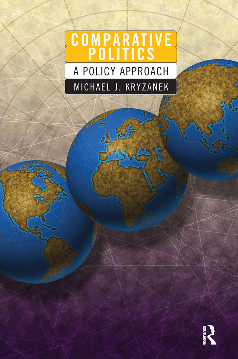 Comparative Politics: A Policy Approach book cover