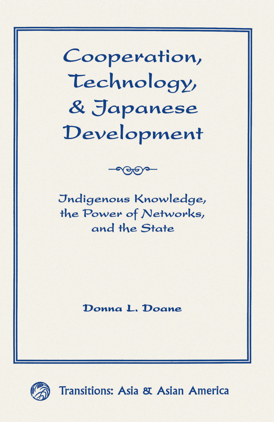 Cooperation, Technology, And Japanese Development: Indigenous Knowledge, The Power Of Networks, And The State, 1st Edition (Hardback) book cover