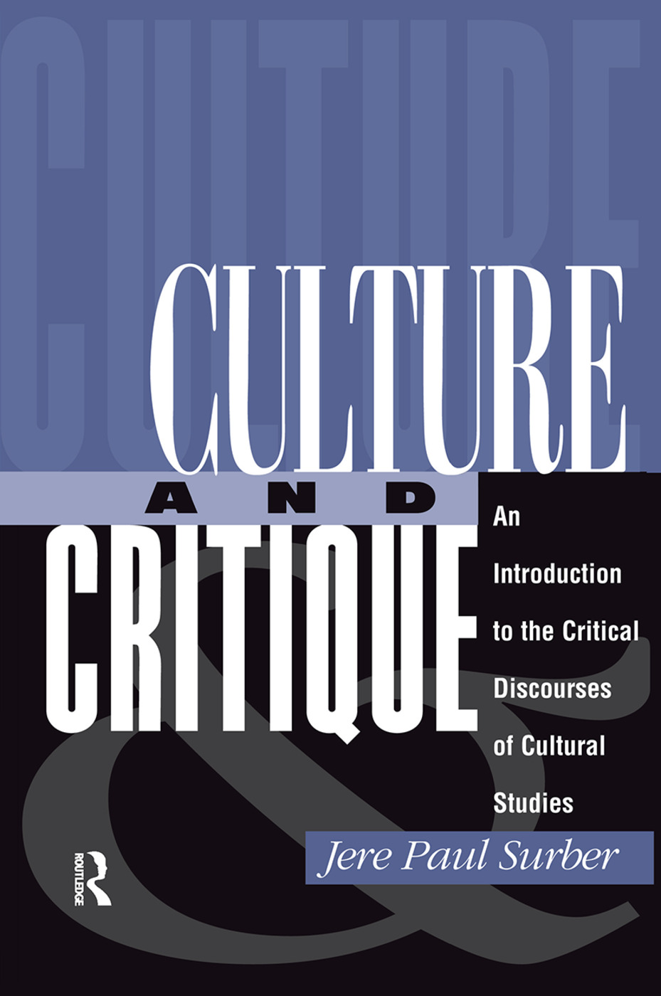 Culture And Critique: An Introduction To The Critical Discourses Of Cultural Studies, 1st Edition (Hardback) book cover