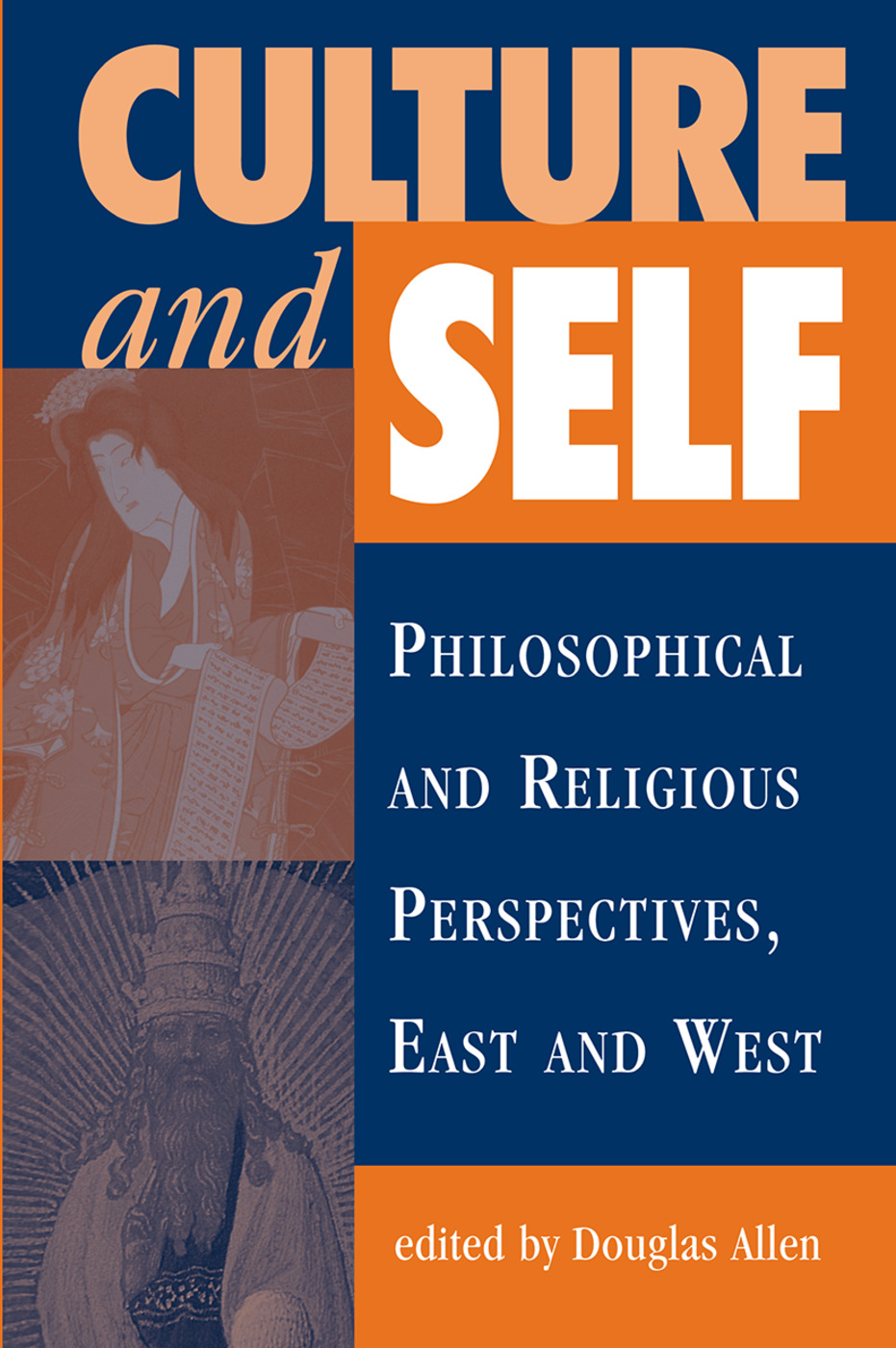 Culture And Self: Philosophical And Religious Perspectives, East And West, 1st Edition (Hardback) book cover