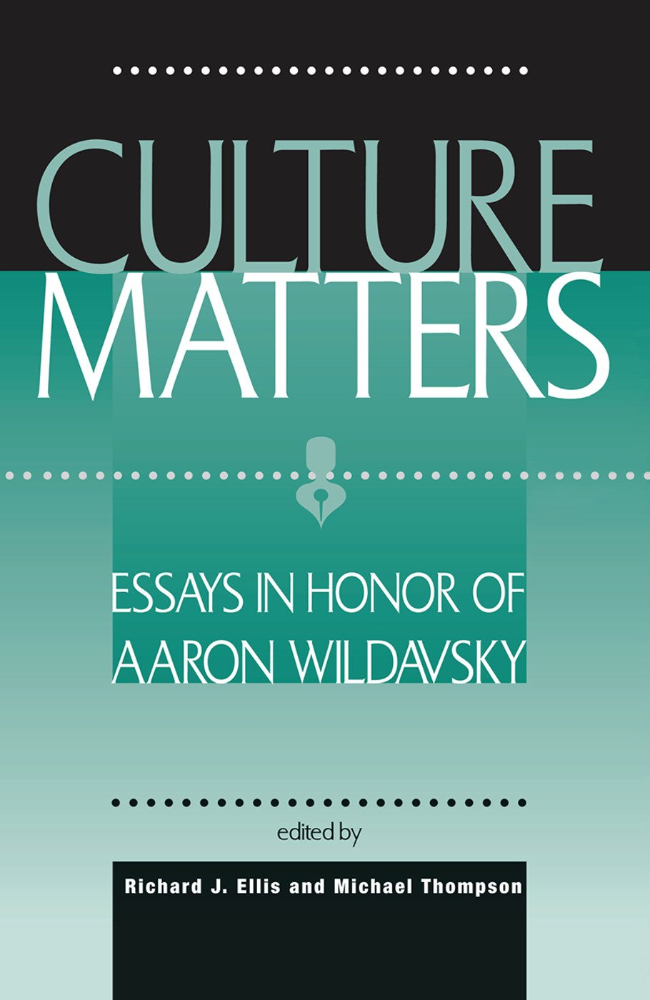 Culture Matters: Essays In Honor Of Aaron Wildavsky, 1st Edition (Hardback) book cover