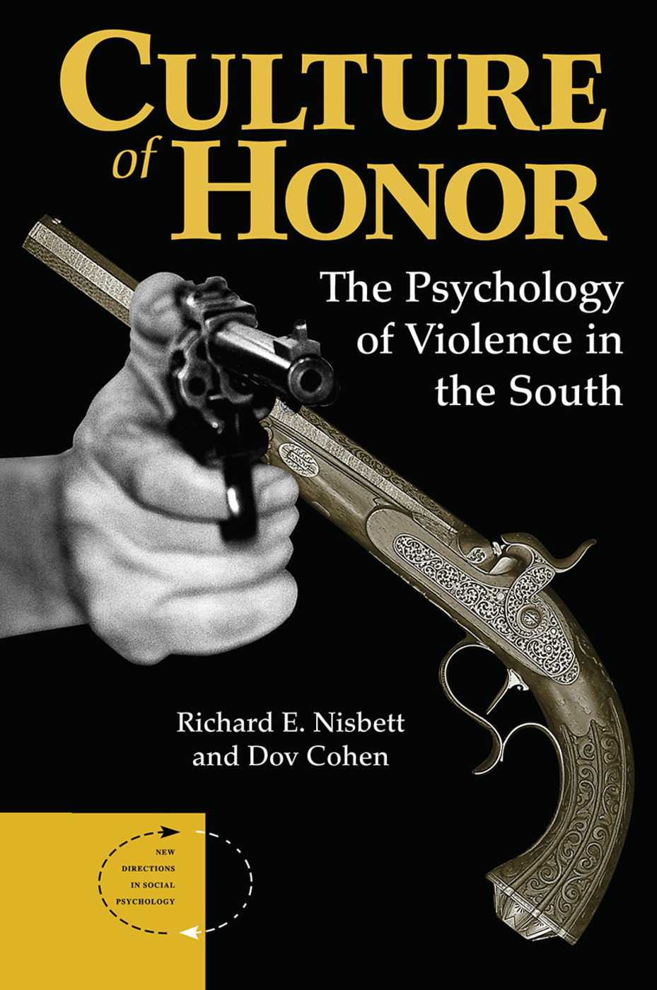 Culture Of Honor: The Psychology Of Violence In The South, 1st Edition (Hardback) book cover