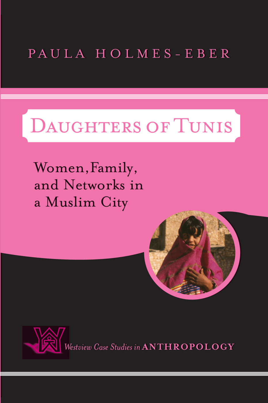 Daughters of Tunis: Women, Family, and Networks in a Muslim City book cover