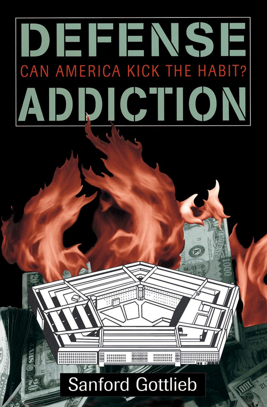 Defense Addiction: Can America Kick The Habit?, 1st Edition (Hardback) book cover